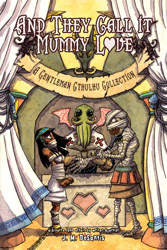 And They Call it Mummy Love: A Gentleman Cthulhu Collection cover