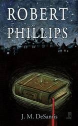 Robert Phillips by J. M. DeSantis cover